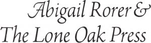 Abigail Rorer & The Lone Oak Press